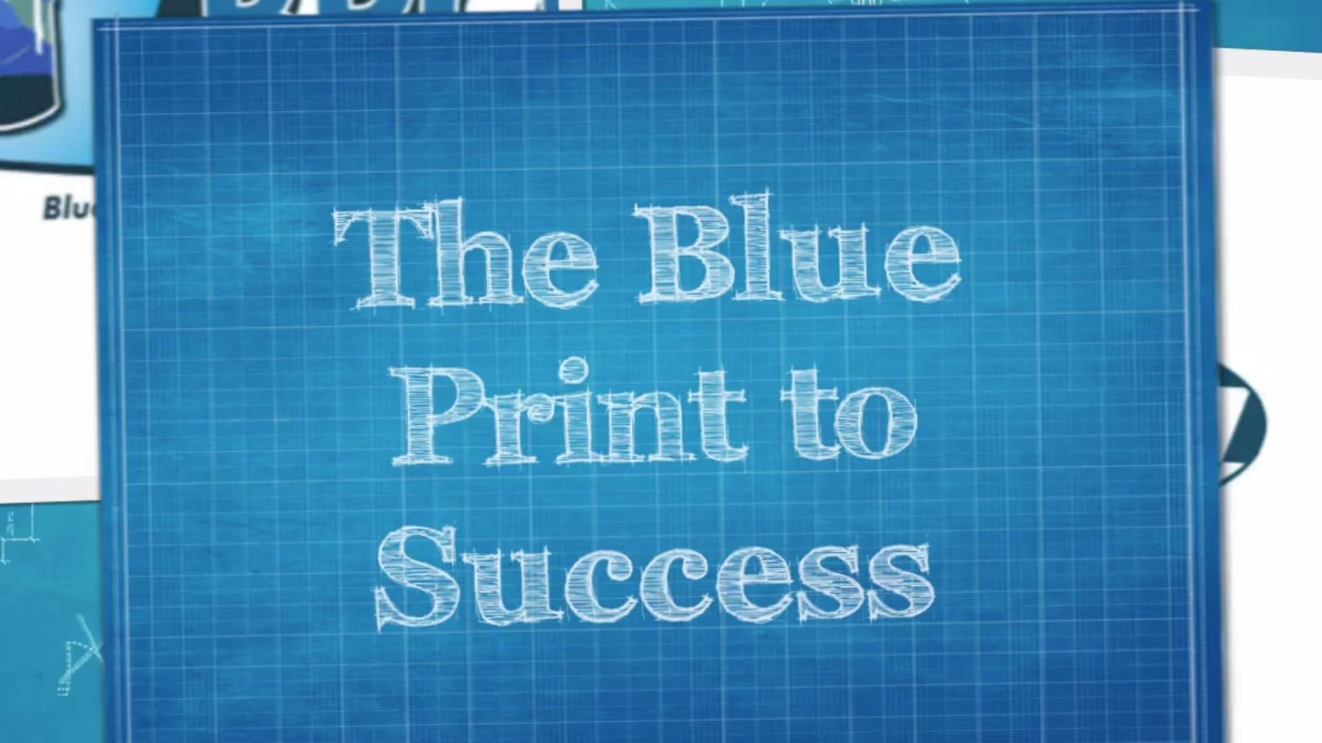 Blue Print to Success